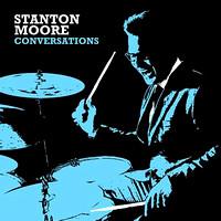 Conversations Stanton Moore